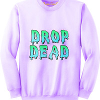 Drop dead Purple Sweatshirt