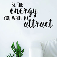 Be the Energy Attract Quote Decal Sticker Wall Vinyl Art Decor Namaste Yoga Mandala Om Meditate Zen Buddha Lotus