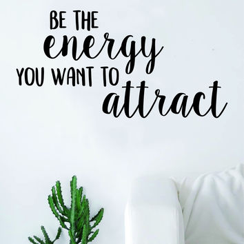 Be The Energy Attract Quote Decal Sticker Wall Vinyl Art Decor N