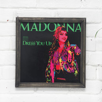 Madonna, Dress You Up, Framed  Wall Art, Wall Decor, Vintage Vinyl Cover, Handmade Wooden Rustic Frame, Album Cover Art