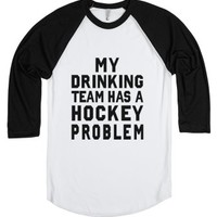 My Drinking Team has a Hockey Problem-Unisex White/Black T-Shirt