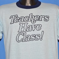80s Teachers Have Class Ringer t-shirt Medium