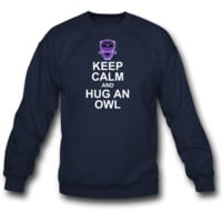 Keep Calm and Hug An Owl Sweatshirt Crewneck