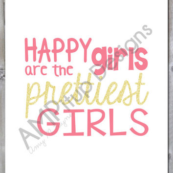 Happy Girls are the Prettiest Girls - Instant Download - Printable - Nursery Decor - Girl's Room - Girl Poster - Pink and Gold - Glitter