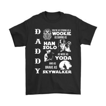 ICIK6Q Daddy You're As Strong As Wookie Shirts