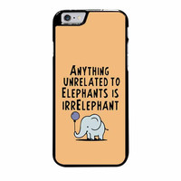 anything unrelated to elephants is irrelephant case for iphone 6 plus 6s plus