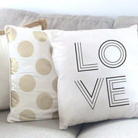 Love - 18 X 18 Pillow - Conversation Pillow - Custom Throw Pillow - Accent Pillow - Girly Pillow - Gifts for Her - Decorative Pillow