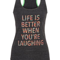 Life Is Better When You're Laughing Tank - Gray