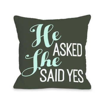 He Asked She Said Yes Throw Pillow by OBC