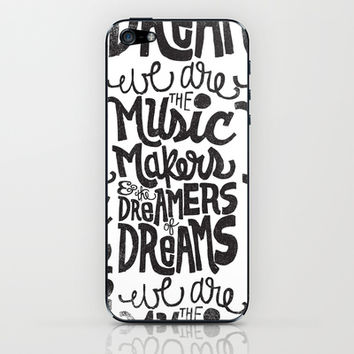 WE ARE THE MUSIC MAKERS... iPhone & iPod Skin by Matthew Taylor Wilson