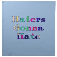 Haters Gonna Hate Printed Napkins