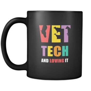 Veterinary Vet tech and loving it 11oz Black Mug