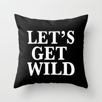 Let's Get Wild Black & White Throw Pillow by productoslocos