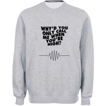 arctic monkeys quote sweater Gray Sweatshirt Crewneck Men or Women for Unisex Size with variant colour