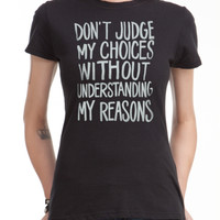 Dont Judge My Choices Girls T-Shirt