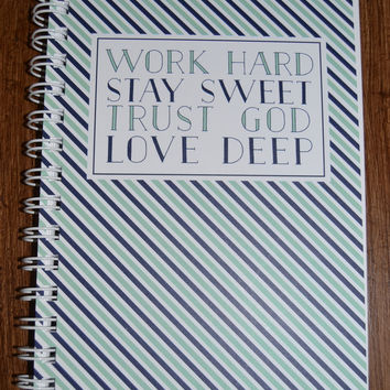 Work Hard, Stay Sweet, Trust God, Love Deep Spiral Notebook