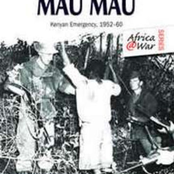 MAU MAU: The Kenyan Emergency 1952–60 (Peter Baxter)