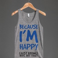 Not happy today Sorry tank top tee t shirt