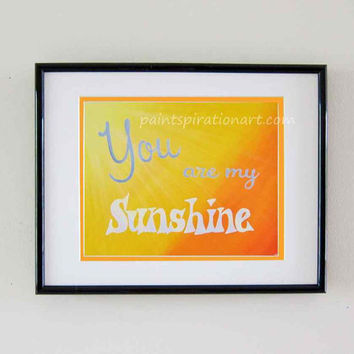 You Are My Sunshine Wall Art Print Original Painting Artwork - Orange Yellow and Gray Nursery Decor Baby