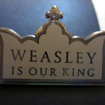 SALE: Weasley is our King Pin / Badge for the Witch or Wizard