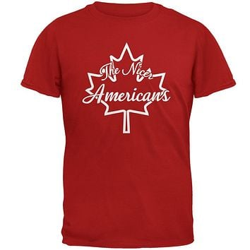 Canada The Nicer Americans Mens Soft T Shirt