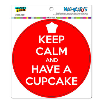 Keep Calm And Have A Cupcake Red - Circle MAG-NEATO'S TM Car-Refrigerator Magnet