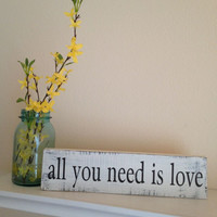 "All You Need is Love  - Small Hand Painted Wood Sign -3.5""x14"" - Wedding, Anniversary, Engagement"