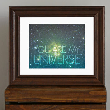 Love Quote Art Print  You Are My Universe  by CisforColor on Etsy