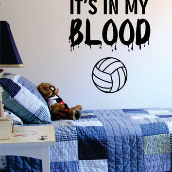 Its In My Blood Volleyball Design Sports Decal Sticker Wall Vinyl