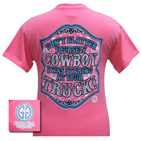 Girlie Girl Original Funny Don't Flatter Yourself Cowboy Country Girlie Bright T Shirt
