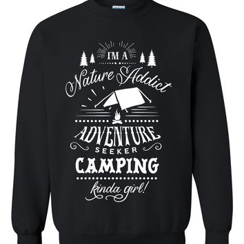 I am a nature addict adventure seeker camping kinda girl sweatshirt funny cool hiking shirt sweater for her