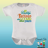 EMBROIDERED My Daddy's Tattoos Are Cooler Than Yours Baby Bodysuit or Toddler Tshirt, Baby Boy Clothes, Baby Girl Clothes, Baby Shower Gift