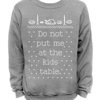 Ugly Christmas and Thanksgiving Sweater - Gray Mens CREW - Do not put me at the kids table.