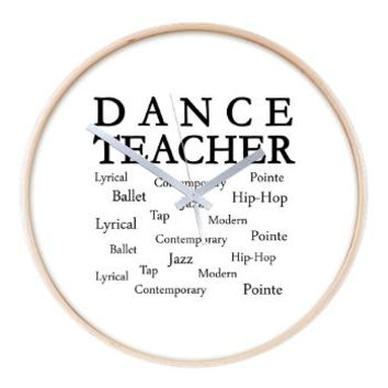 Dance Teacher Words Wooden Wall Clock