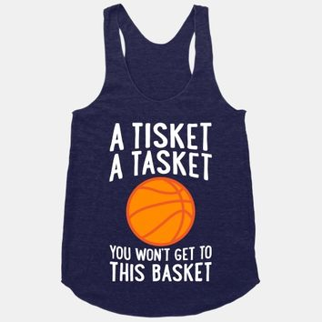 A Tisket, A Tasket, You Won't Get To This Basket