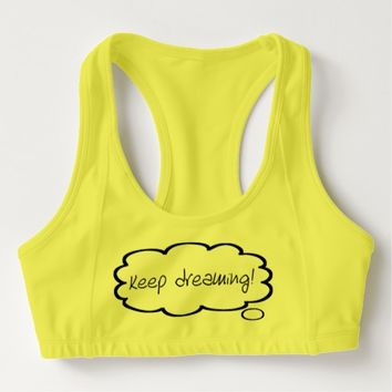 "Typography thought bubble ""keep dreaming"" sports bra"