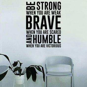 Strong Brave Humble Quote Decal Sticker Wall Vinyl Art Home Decor Inspirational Beautiful Motivational Win Teen Bedroom Living Room Family