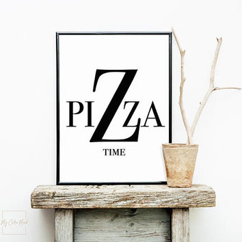 Pizza time, Wall decor for kitchen, Wall art print, Black and white modern kitchen poster, Funny pizza quote printable, Pizzeria sign large