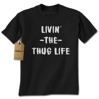 Living The Thug Life Mens T-shirt