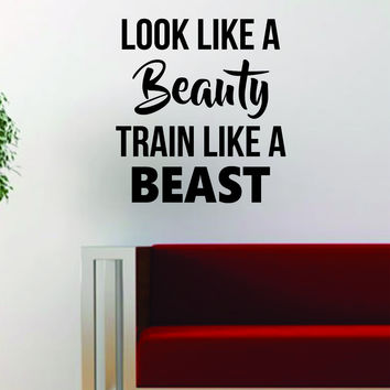 Look Like A Beauty Train Like A Beast Quote Inspirational Gym Fitness Decal Sticker Wall Vinyl Art Wall Room Decor Decoration