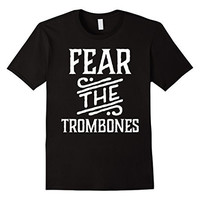 Fear The Trombones Funny Marching Band Tee T-shirt