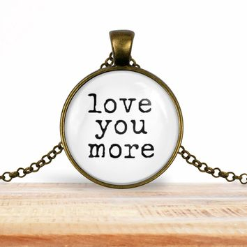 Valentine's pendant necklace, love you more, choice of silver or bronze, key ring option