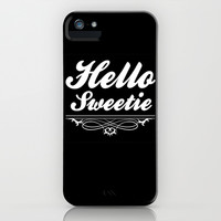 Hello Sweetie iPhone & iPod Case by LookHUMAN