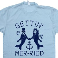 Mermaid T Shirt Funny Wedding T Shirts Getting Mer-ried Tee Shirt