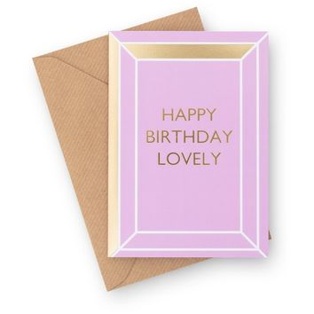 Happy Birthday Lovely Card - Her - Oliver Bonas