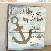 Anchor Wall Art - Family Home - My Children Are My Anchor - Tropical Wall Art - Beach Home Decor - Nautical Decor - Personalized Signs