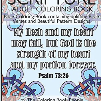 Scripture Adult Coloring Book: Bible Coloring Book containing uplifting Bible Verses and Beautiful Pattern Designs (Religious Adult Coloring Books) (Volume 1)