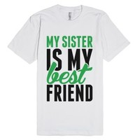 My Sister is My Best Friend-Unisex White T-Shirt