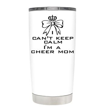 Can't Keep Calm, I'm a Cheer Mom on White 20 oz Tumbler Cup