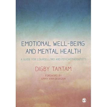 Emotional Well-Being and Mental Health: A Guide for Counsellors and Psychotherapists